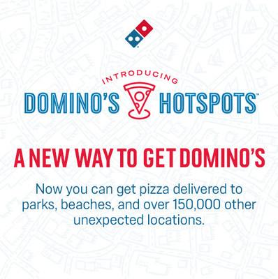 Más de 150,000 Hotspots de Domino's están activos en toda la nación para que los clientes puedan recibir pedidos para entrega en lugares que no tienen una dirección tradicional – lugares como parques locales, campos deportivos y playas, además de miles de otros sitios inesperados.
