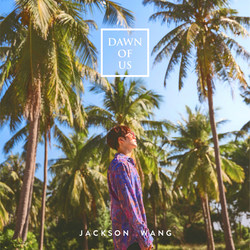 "Jackson Wang - ""Dawn Of Us"" Cover Art"