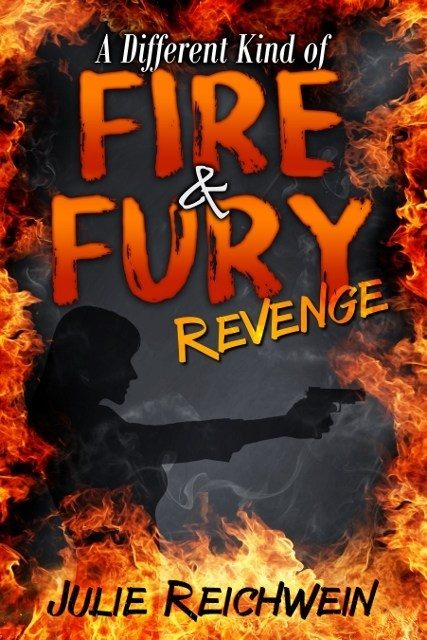 A DIFFERENT KIND OF FIRE & FURY; REVENGE