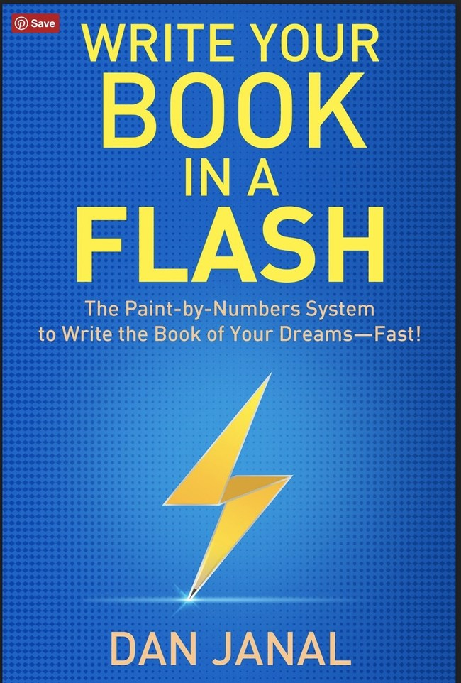 """""""Write Your Book In A Flash: The Paint-by-Numbers System for Writing the Book of Your Dreams – Fast!"""" by Dan Janal"""