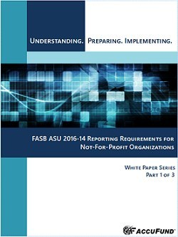 AccuFund publishes new 3-Part White Paper Series on FASB ASU 2016-14 to assist nonprofit organizations in understanding, preparing and implementing the new reporting requirements.