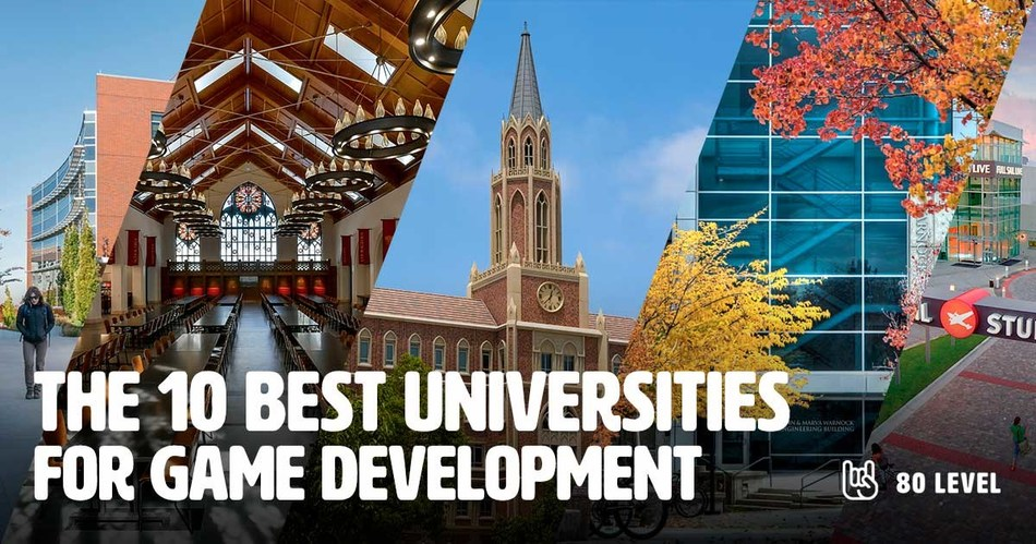The 10 Best Universities for Game Development - http://universities.80.lv/