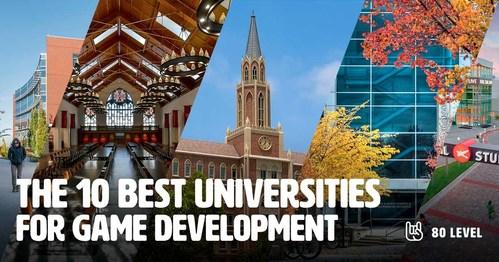 The 10 Best Universities for Game Development - http://universities.80.lv/