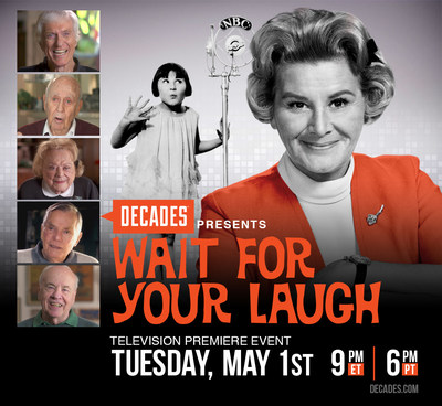 """DECADES Presents the Television Premiere of """"Wait For Your Laugh"""", Tuesday, May 1 at 9:00PM ET."""