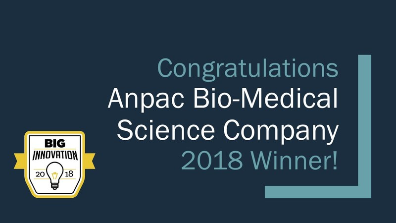 "Anpac Bio-Medical Science Company was named 2018 ""BIG Innovation Award"" Winner, in recognition of its global, ""game-changing"" research and services - particularly related to its breakthrough, ""Cancer Differentiation Analysis"" (CDA) liquid biopsy technology. The only company worldwide, fully-commercialized and earning revenue providing liquid biopsy screening, Anpac Bio's proprietary (200+ patents filed to date) CDA identifies 26+ different, early-stage cancers from a single, low-cost blood test."