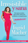 Ingrid Macher publica su segundo libro: Irresistible y sana