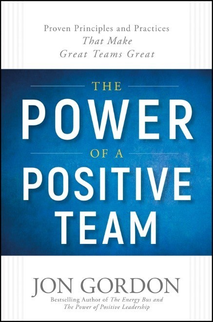 """Best-Selling Author Jon Gordon to Release """"The Power of a Positive Team: Proven Principles and Practices that Make Great Teams Great"""" on June 11"""