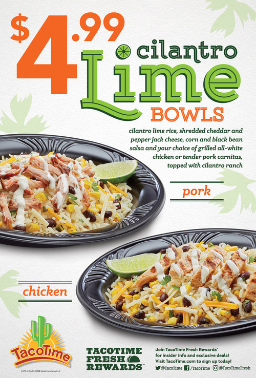 TacoTime® introduces its new $4.99 Cilantro Lime Bowls, available for a limited time only beginning April 25 through June 26.