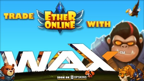 Crypto Collectible 'Ether Online' Partners with WAX and OPSkins Marketplace