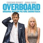 OVERBOARD (Original Motion Picture Soundtrack) Available April 27, 2018