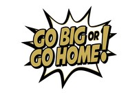 """""""Go Big Or Go Home"""" radio show the first two Sundays of each month at 10 AM on iHeartRadio starting May 2018"""