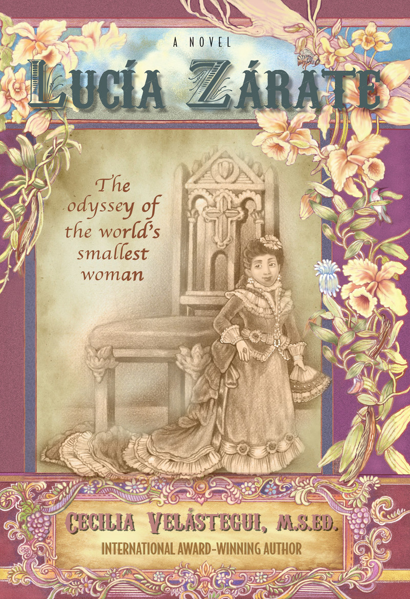 Novel LUCIA ZARATE: THE ODYSSEY OF THE WORLD'S SMALLEST WOMAN by Cecilia Velástegui is Foreword Reviews INDIES FINALIST. http://ceciliavelastegui.com/