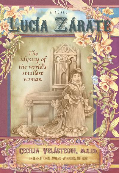 La novela LUCÍA ZÁRATE: THE ODYSSEY OF THE WORLD'S SMALLEST WOMAN por Cecilia Velástegui es finalista en los premios INDIES de Foreword Reviews. http://ceciliavelastegui.com/ (PRNewsfoto/Libros Publishing)