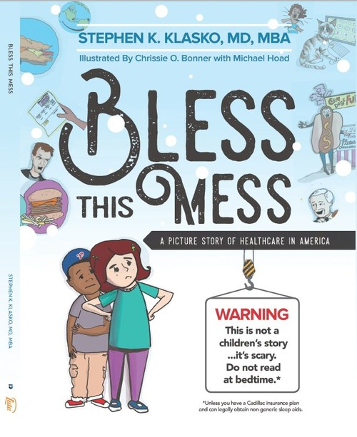 """An entertaining and engaging fictionalized story based on hard to swallow facts, """"Bless This Mess: A Picture Story of Healthcare in America"""" by Stephen K. Klasko, MD, MBA, chronicles a futuristic look back at America's past and current healthcare system as reviewed by the Intergalactic Health Council."""