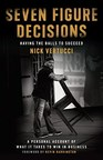 """Real Estate Expert Nick Vertucci Releases His First Book """"Seven Figure Decisions"""" on Amazon"""