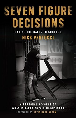 """Real Estate Expert Nick Vertucci Releases His First Book """"Seven Figure Decision"""" on Amazon"""