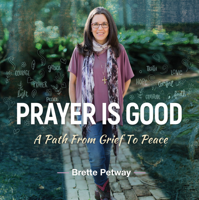 Prayer is Good, A Path from Grief to Peace