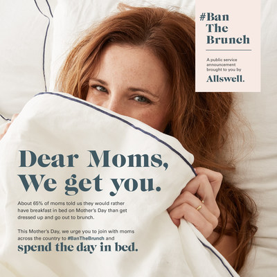Allswell Launches PSA To #BanTheBrunch This Mother's Day