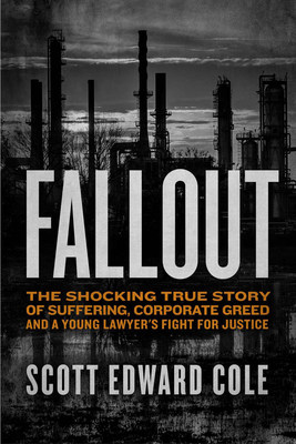 Scott Edward Cole's Fallout Released April 24th, Recounting Landmark Case Against Unocal