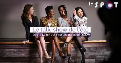 Le Spot - Le talk-show de l'été (Groupe CNW/CNV TV)