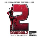 Deadpool 2 Original Motion Picture Score Out Today
