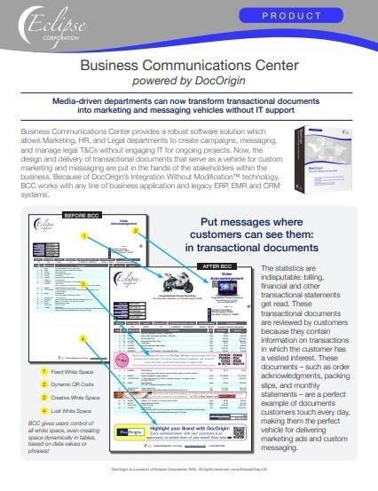 Business Communications Center provides a robust software solution which allows Marketing, HR, and Legal departments to create campaigns, messaging, and manage legal T&Cs without engaging IT for ongoing projects. Now, the design and delivery of transactional documents that serve as a vehicle for custom marketing and messaging are put in the hands of the stakeholders within the business.