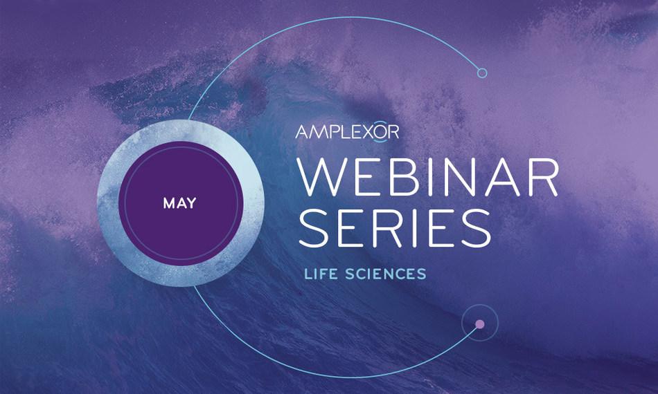 AMPLEXOR Life Sciences Webinar Series - May 2018