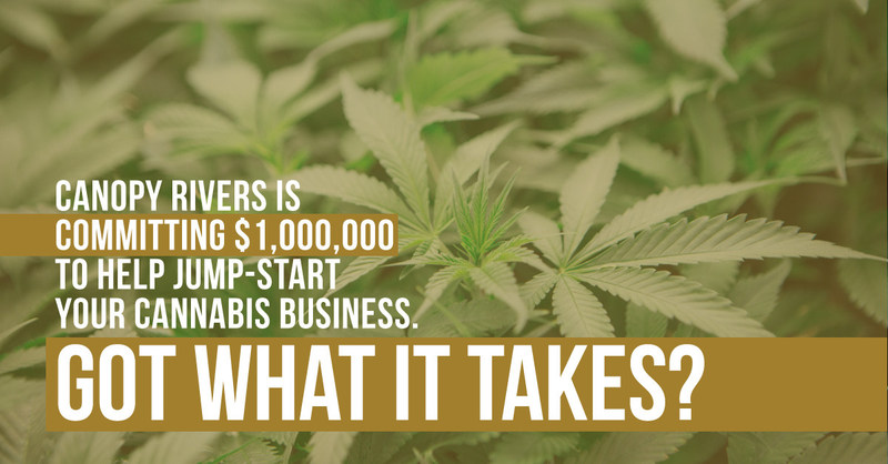 Canopy Rivers is committing $1,000,000 to help jump-start your cannabis business. Got what it takes? (CNW Group/Canopy Growth Corporation)
