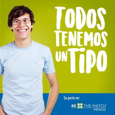 """Be The Match llega a México con la campaña """"Todos tenemos un tipo"""""""