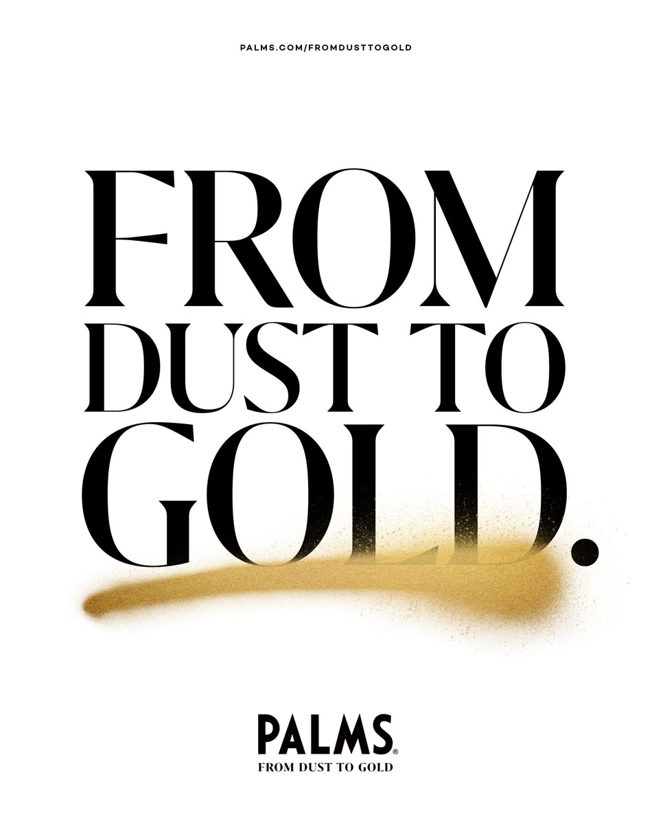 """Destroy The Old. Create The New: Palms Casino Resort Unveils """"From Dust To Gold"""" Campaign Celebrating Palms' $620 Million Property-Wide Renovation"""