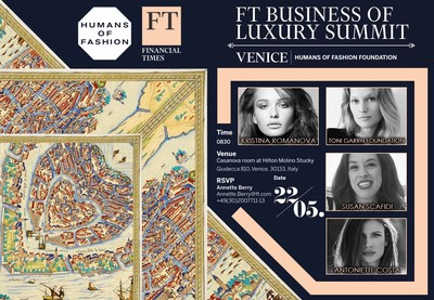 Humans of Fashion Foundation will present its global initiative at FT Business of Luxury Summit Venice, Italy May 20-23, 2018 (PRNewsfoto/Humans of Fashion Foundation)