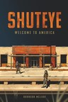 Bronson McLeod's Survival Thriller, SHUT EYE: Welcome to America now available on Amazon!