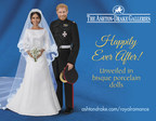 The Ashton-Drake Galleries Introduces Harry and Meghan -- the Royal Romance Wedding Dolls