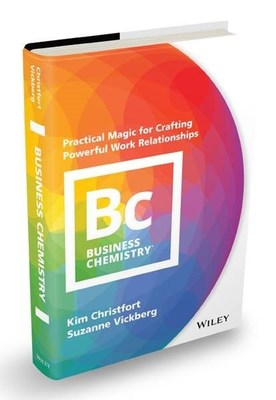Business Chemistry: Practical Magic for Crafting Powerful Work Relationships Photo