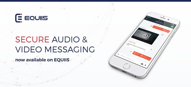 EQUIIS Adds New Secure Audio and Video Messaging to its Enterprise Mobile Communication Platform