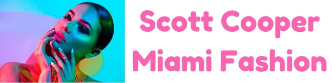 CEO Scott Cooper of Miami, Florida profiles: Fall Fashion Trends, Winter Turtleneck Trends, Spring Fashion Trends and Summer Dresses for Tall Girls. ONLY AT SCOTT COOPER MIAMI!
