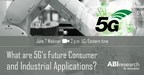 ABI Research's June 7 Webinar Explores 5G for Consumer and Industrial Applications
