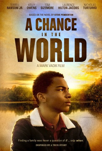 "The May 30 National Theatrical Premiere of ""A Chance in the World"" Offers Audiences a Chance to Change the Lives of Foster Children"