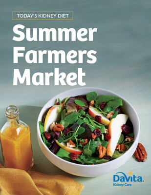 DaVita's Summer Farmers Market Cookbook Provides Kidney-Friendly, Delicious Recipes