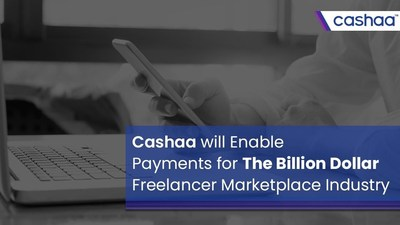 Cashaa will Enable Payments for the Billion Dollar Freelancer Marketplace Industry (PRNewsfoto/Cashaa)