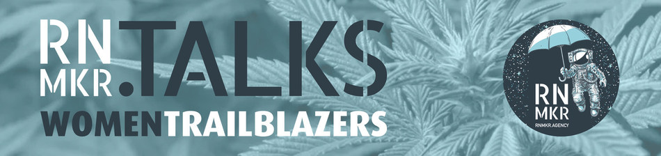 The second RNMKR.Talks, Women TrailBlazers, will host seven of the strongest voices in the Canadian cannabis industry. (CNW Group/RNMKR)