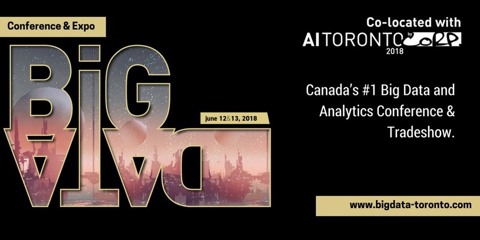 Big Data Toronto (co-located with AI Toronto) is a conference & expo taking place at the Metro Toronto Convention Centre on June 12th and 13th 2018. (CNW Group/Big Data Toronto)