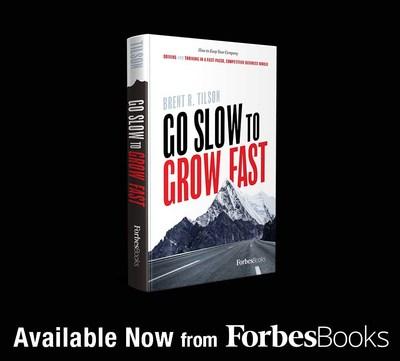 Acclaimed Entrepreneur Brent R. Tilson Teaches Leaders How To Grow An Effective, High-Performance Business