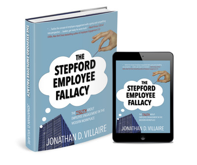 The Stepford Employee Fallacy: The Truth about Employee Engagement in the Modern Workplace