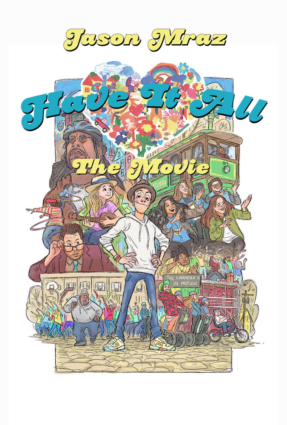 Jason Mraz - Have It All The Movie