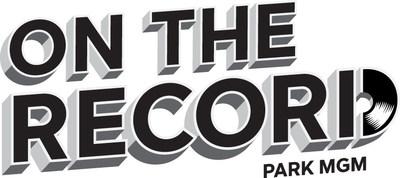 On The Record Logo (PRNewsfoto/Park MGM)