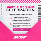 Join Swoop at Abbotsford International Airport to welcome the inaugural flight of Canada's first truly ultra-low-cost airline. (CNW Group/Swoop)