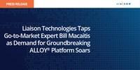 Liaison Technologies Taps Go-to-Market Expert Bill Macaitis as Demand for Groundbreaking ALLOY Platform Soars