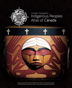 Indigenous Peoples Atlas of Canada: an overview and Truth and Reconciliation (CNW Group/Royal Canadian Geographical Society)