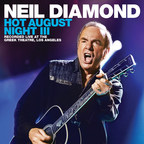 Capitol/UMe To Release Neil Diamond - Hot August Night III On August 17, 2018